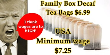 Trump wages and tea bags